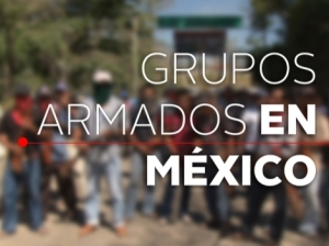 Grupos Armados Mexico